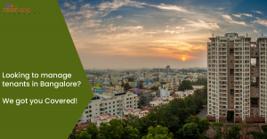 Tenant Management Made Easy For Your Rental Property in Bangalore