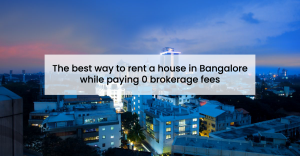 The best way to rent a house in Bangalore while paying 0 brokerage fees-01