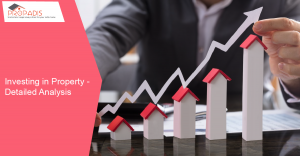 Investing in Property - Detailed Analysis